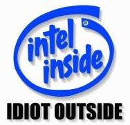 intel_inside_idiot_outside.jpg